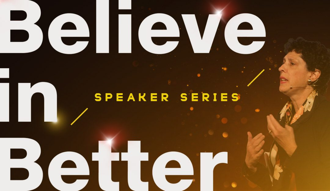 Denise Tahara  PhD: The Believe in Better Project Speaker Series